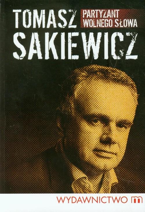 okładka Partyzant wolnego słowa, Książka   Sakiewicz Tomasz