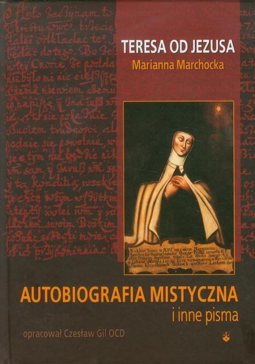 okładka Autobiografia mistyczna i inne pisma Teresa od Jezusa, Książka   Czesław Gil, Marianna Marchocka