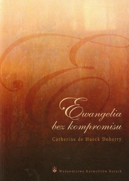 okładka Ewangelia bez kompromisu, Książka   Catherine de Hueck Doherty