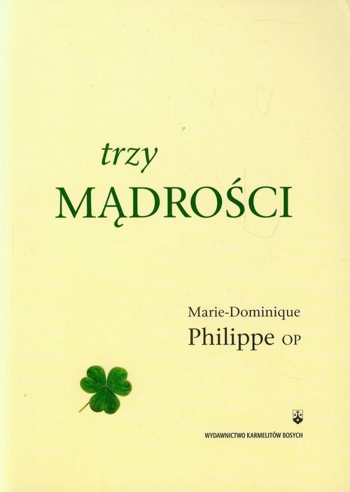 okładka Trzy mądrości, Książka   Philippe Marie-Dominique