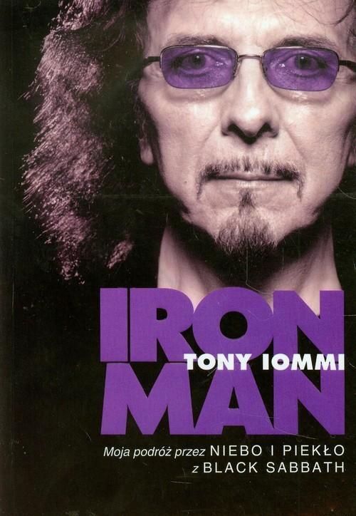 okładka Iron Man Moja podróż przez Niebo i Piekło z Black Sabbathksiążka |  | Iommi Tony