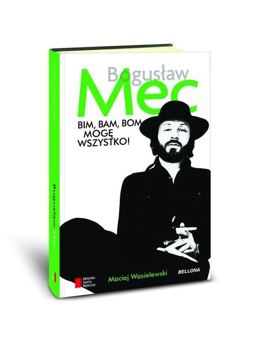 okładka Bim bam bom mogę wszystko Historia Bogusława Meca, Książka | Wasielewski Maciej