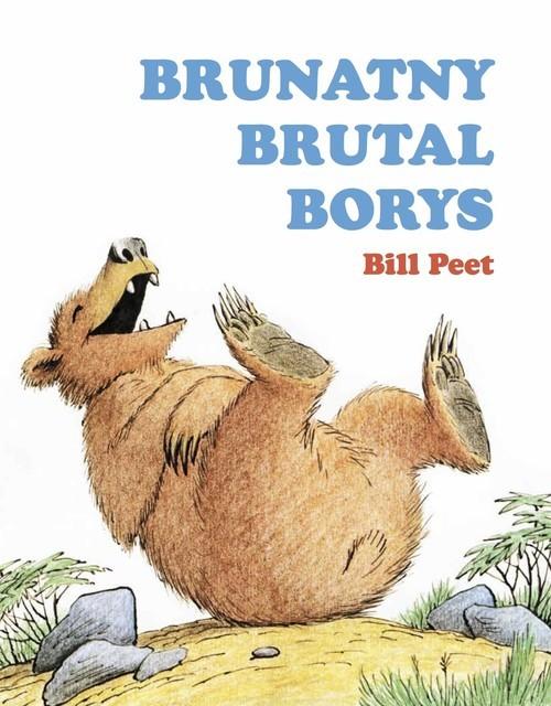 okładka Brunatny brutal Borys, Książka | Peet Bill