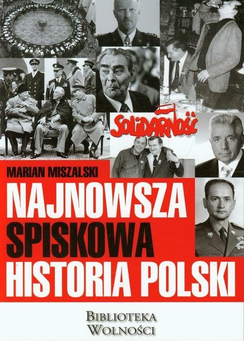 okładka Najnowsza spiskowa historia Polskiksiążka |  | Miszalski Marian
