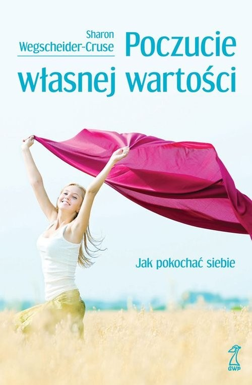 okładka Poczucie własnej wartości Jak pokochać siebie, Książka | Wegscheider-Cruse Sharon