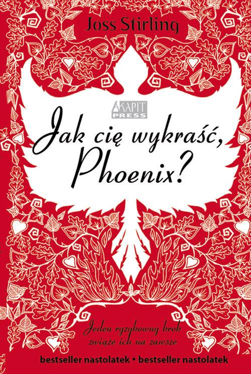 okładka Jak cię wykraść, Phoenix, Książka | Stirling Joss