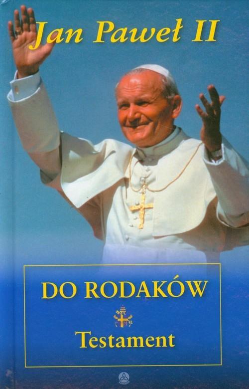 okładka Jan Paweł II do rodaków Testament, Książka | Paweł II Jan