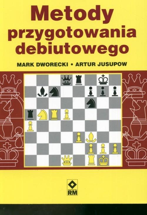 okładka Metody przygotowania debiutowego, Książka | Mark Dworecki, Artur Jusupow