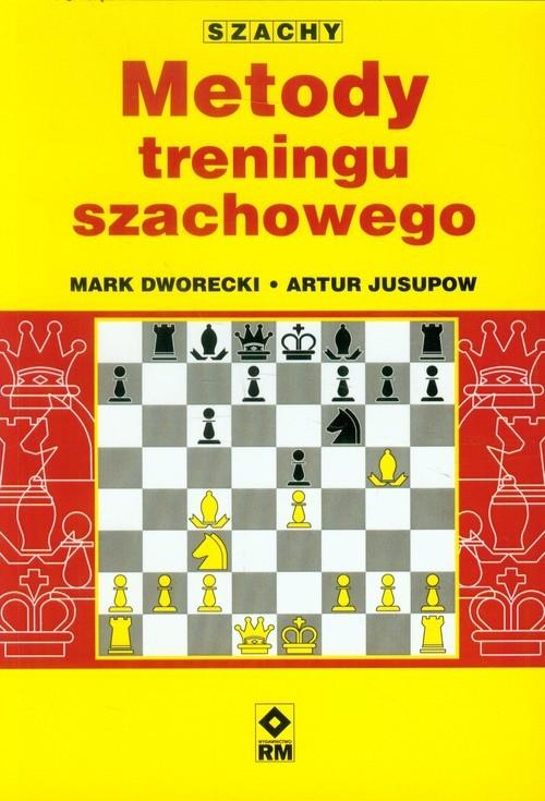 okładka Metody treningu szachowego, Książka | Mark Dworecki, Artur Jusupow