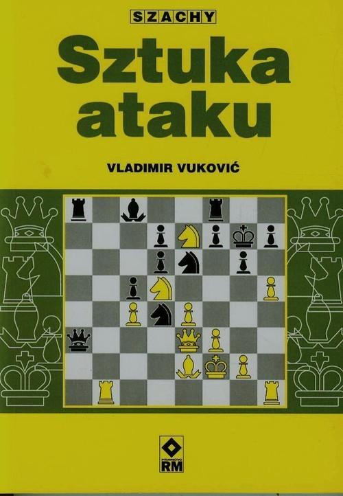 okładka Sztuka ataku Szachyksiążka |  | Vukovic Vladimir
