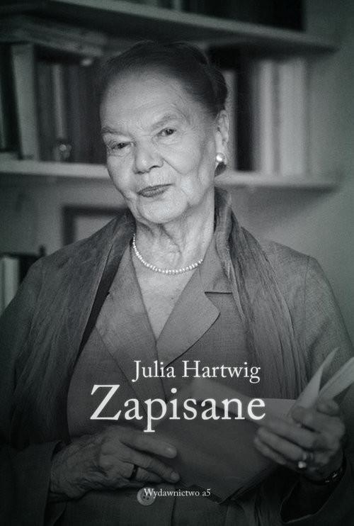okładka Zapisane, Książka   Julia Hartwig