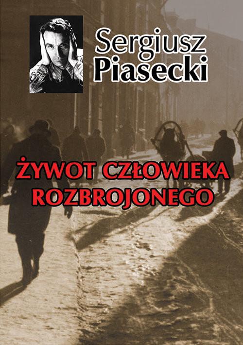 okładka Żywot człowieka rozbrojonego, Książka | Sergiusz Piasecki