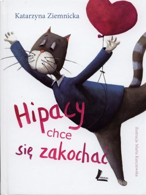 okładka Hipacy chce się zakochać, Książka   Katarzyna Ziemnicka, Marta Kurczewska