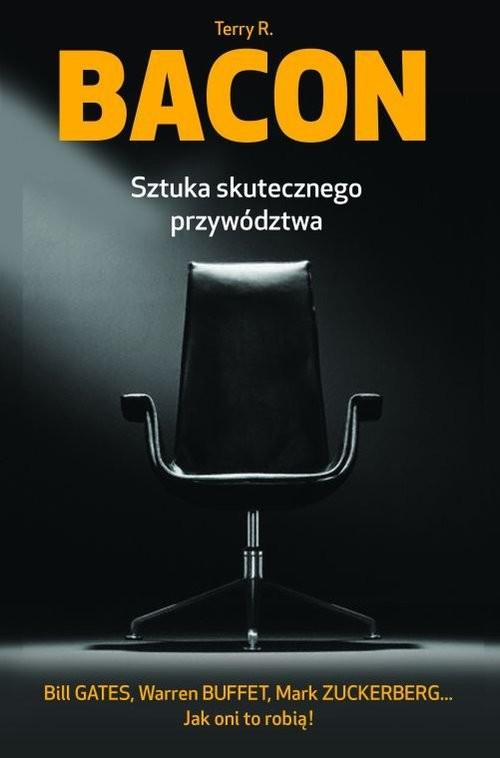 okładka Sztuka skutecznego przywództwa, Książka | Bacon Terry