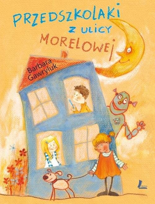 okładka Przedszkolaki z ulicy Morelowej, Książka | Gawryluk Barbara