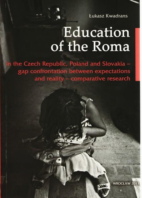 okładka Education of the Roma in the Czech Republic, Polan and Slovakia, Książka | Kwadrans Łukasz