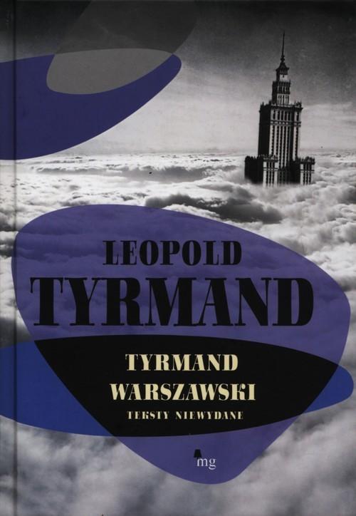 okładka Tyrmand warszawski Teksty niewydaneksiążka      Leopold Tyrmand