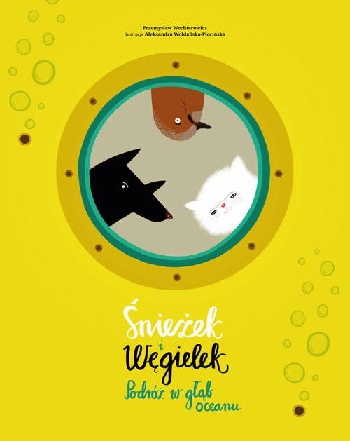 okładka Śnieżek i Węgielek Podróż w głąb oceanu, Książka | Wechterowicz Przemysław