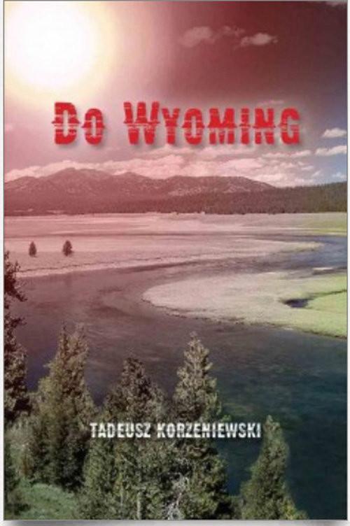 okładka Do Wyomingksiążka |  | Korzeniewski Tadeusz