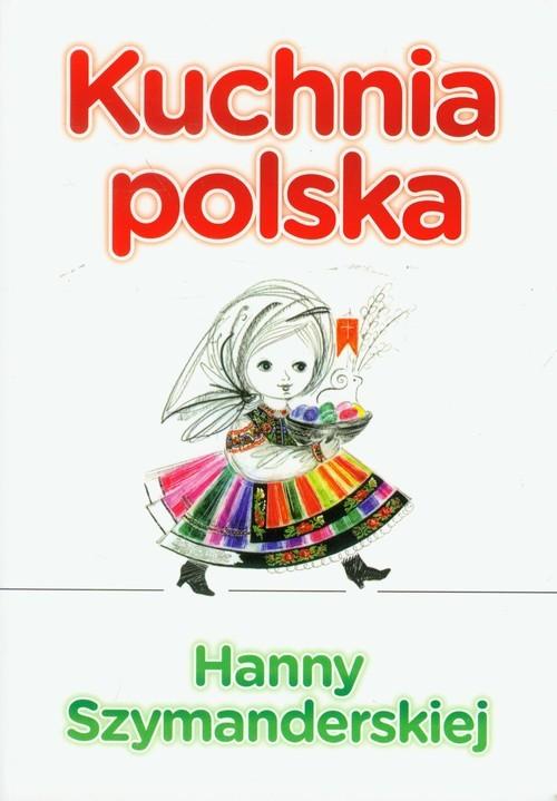 okładka Kuchnia polska Hanny Szymandreskiej, Książka | Hanna Szymanderska