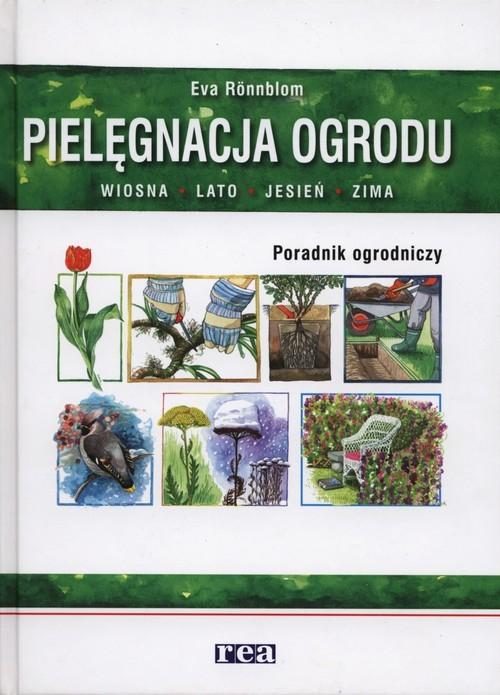 okładka Pielęgnacja ogrodu Poradnik ogrodniczy, Książka | Ronnblom Eva