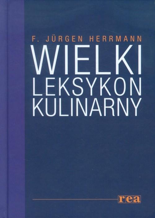 okładka Wielki leksykon kulinarny, Książka | F. Jurgen Herrmann