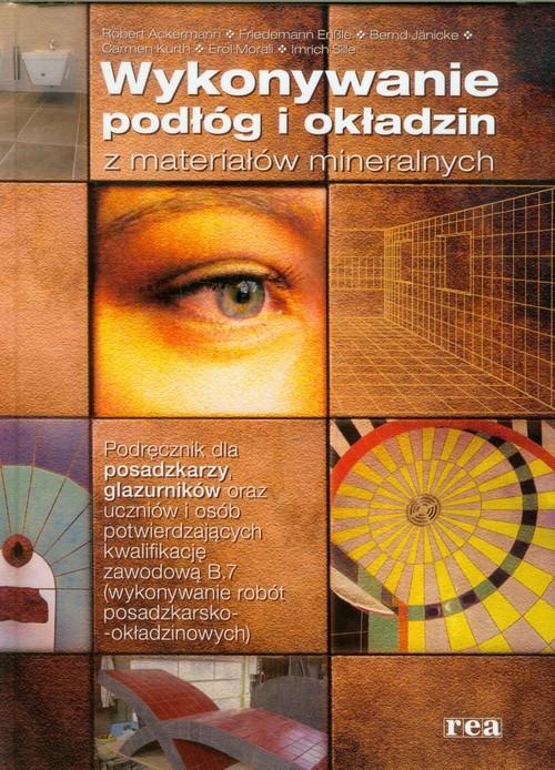 okładka Wykonywanie podłóg i okładzin z materiałów mineralnych, Książka |