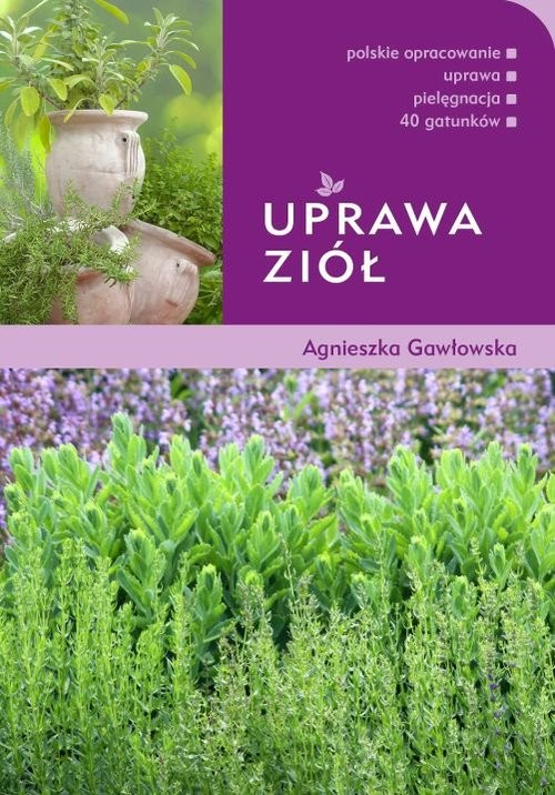 okładka Uprawa ziół, Książka | Agnieszka Gawłowska