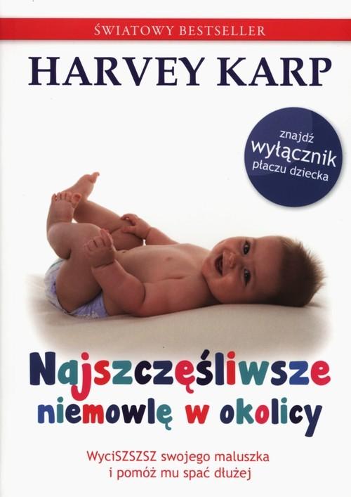 okładka Najszczęśliwsze niemowlę w okolicy, Książka | Karp Harvey