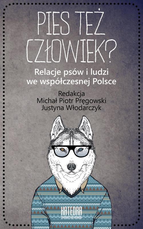 okładka Pies też człowiek? Relacje psów i ludzi we współczesnej Polsceksiążka |  |