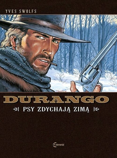 okładka Durango 1 Psy zdychają zimą, Książka   Yves Swolfs