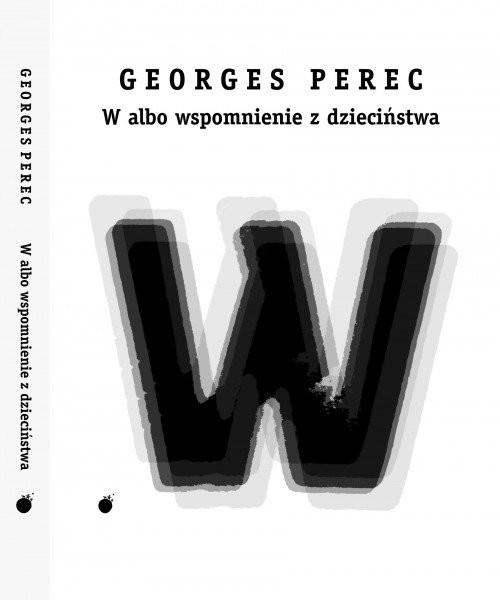 okładka W albo wspomnienie z dzieciństwa, Książka | Perec Georges