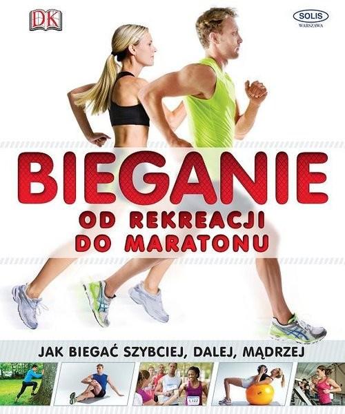 okładka Bieganie od rekreacji do maratonu, Książka |