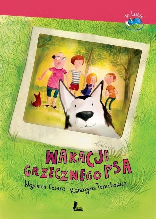 okładka Wakacje grzecznego psa, Książka | Wojciech Cesarz, Katarzyna Terechowicz