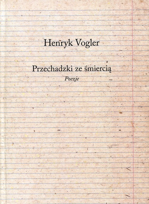 okładka Przechadzki ze śmiercią Poezje, Książka | Vogler Henryk