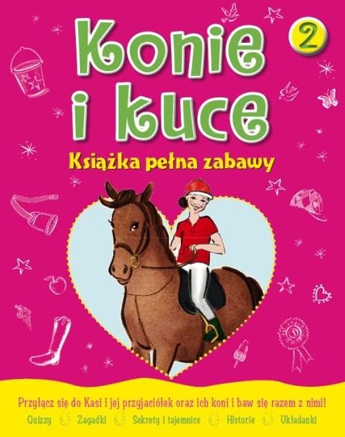 okładka Konie i kuce Książka pełna zabaw 2, Książka | Lisa Miles