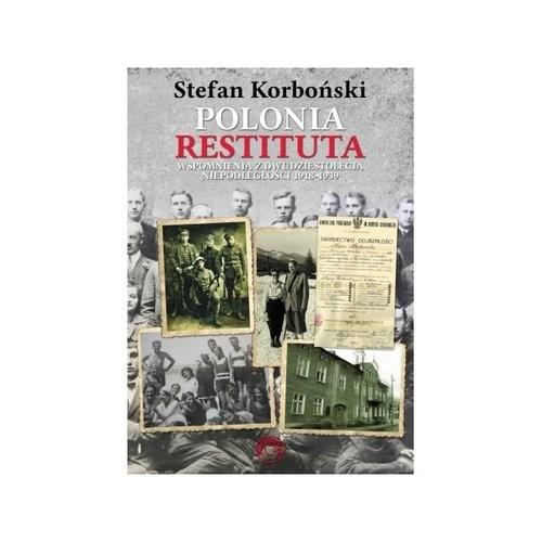 okładka Polonia Restituta Wspomnienia z dwudziestolecia niepodległości 1918-1939, Książka | Korboński Stefan
