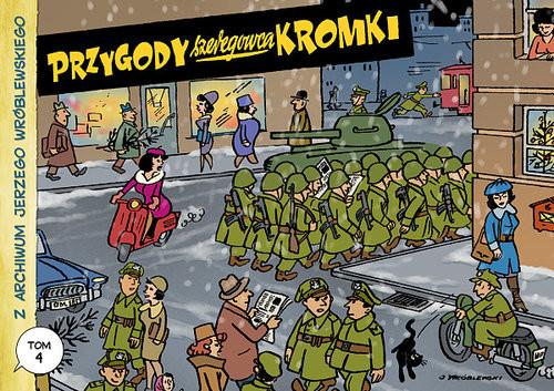 okładka Z archiwum Jerzego Wróblewskiego 4. Przygody szeregowca Kromki, Książka   Wróblewski Jerzy