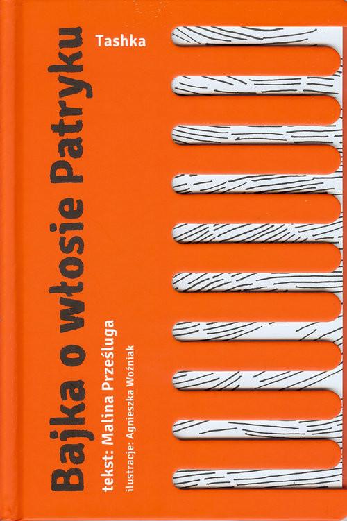 okładka Bajka o włosie Patryku, Książka   Prześluga Malina