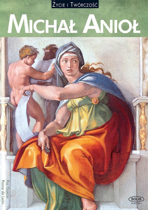 okładka MICHAŁ ANIOŁ życie i twórczość, Książka | García Ponce de León Paz