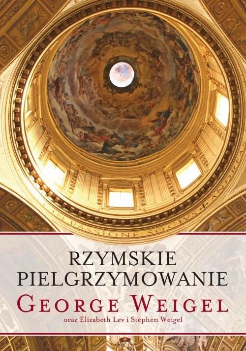 okładka Rzymskie pielgrzymowanie, Książka | George Weigel