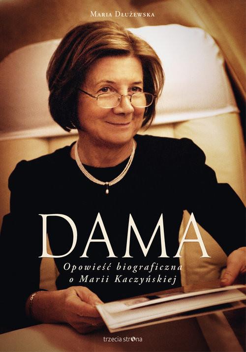 okładka Dama Opowieść biograficzna o Marii Kaczyńskiej, Książka | Dłużewska Maria