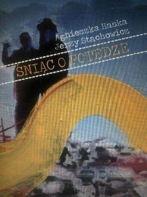 okładka Śniąc o potędze, Książka | Agnieszka Haska, Jerzy Stachowicz