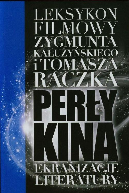 okładka Perły kina Leksykon filmowy na XXI wiek Tom 2książka |  | Tomasz Raczek, Zygmunt Kałużyński