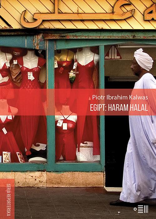 okładka Egipt: Haram Halal, Książka | Piotr Ibrahim  Kalwas