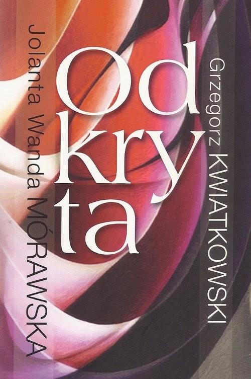 okładka Odkryta, Książka   Wanda Jolanta Mórawska, Grzegorz Kwiatkowski