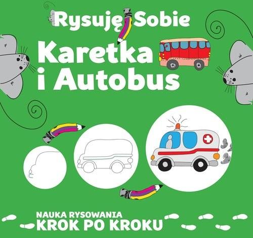 okładka Rysuję sobie Karetka i autobus, Książka | Ristujczina Luba