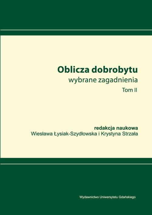 okładka Oblicza dobrobytu Wybrane zagadnienia Tom 2, Książka |