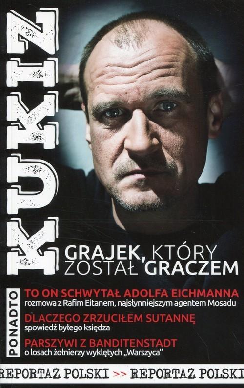 okładka Kukiz Grajek, który został graczem, Książka | Stankiewicz Andrzej