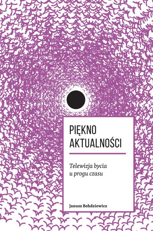 okładka Piękno aktualności, Książka | Bohdziewicz Janusz
